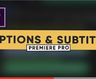 Captions and Subtitles in Premiere Pro